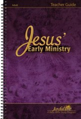 Jesus' Early Ministry Adult Bible Study Teacher Guide
