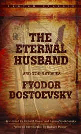 The Eternal Husband: And Other Stories
