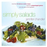 Simply Salads: More than 100 Creative Recipes You Can Make in Minutes from Prepackaged Greens - eBook