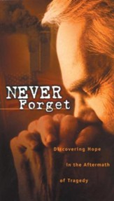 Never Forget: Discovering Hope In The Aftermath Of Tragedy - eBook
