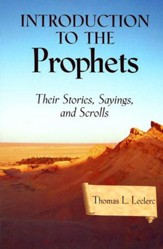 Introduction to the Prophets: Their Stories, Sayings, and Scrolls
