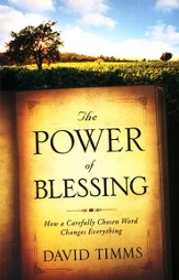 Power of Blessing, The: How a Carefully Chosen Word Changes Everything - eBook