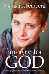 Hungry for God: Hearing His Voice in the Ordinary and Everyday - eBook
