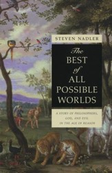 The Best of All Possible Worlds: A Story of Philosophy, God, and Evil in the Age of Reason