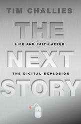 The Next Story: Life and Faith after the Digital Explosion - eBook