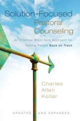 Solution-Focused Pastoral Counseling: An Effective Short-Term Approach for Getting People Back on Track / New edition - eBook