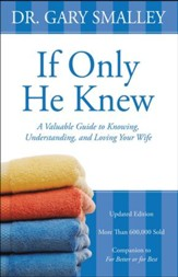 If Only He Knew: Understand Your Wife / Revised - eBook