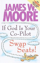 If God Is Your Co-Pilot, Swap Seats! - eBook