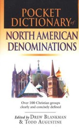 Pocket Dictionary of North American Denominations: Over 100 Christian Groups Clearly and Concisely Defined