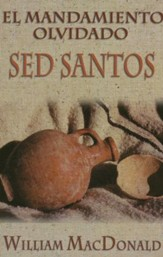 Mandamiento Olvidado: Sed Santos  (Forgotten Commandment: Be Holy)