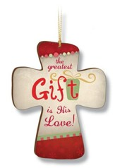The Greatest Gift Is His Love, Cross Ornament