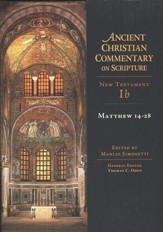 Matthew 14-28: Ancient Christian Commentary on Scripture, NT Volume 1b [ACCS]