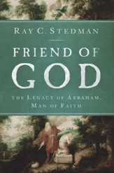 Friend of God: The Legacy of Abraham, Man of Faith - eBook