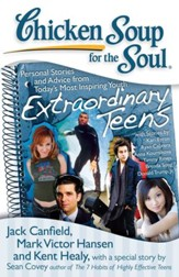 Chicken Soup for the Soul: Extraordinary Teens: Personal Stories and Advice from Today?s Most Inspiring Youth - eBook