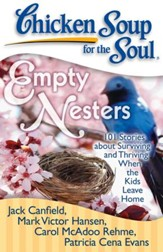 Chicken Soup for the Soul: Empty Nesters: 101 Stories about Surviving and Thriving When the Kids Leave Home - eBook