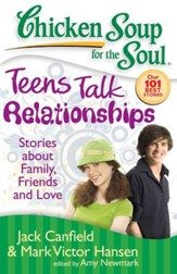 Chicken Soup for the Soul: Teens Talk Relationships: Stories about Family, Friends and Love - eBook