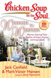 Chicken Soup for the Soul: Woman to Woman: Women Sharing Their Stories of Hope, Humor, and Inspiration - eBook