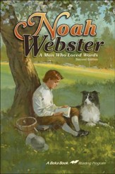Abeka Noah Webster: A Man Who Loved  Words