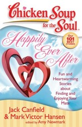 Chicken Soup for the Soul: Happily Ever After: Fun and Heartwarming Stories about Finding and Enjoying Your Mate - eBook