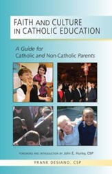 Faith and Culture in Catholic Education: A Guide for Catholic and Non-Catholic Parents