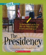 The Presidency: A True Book