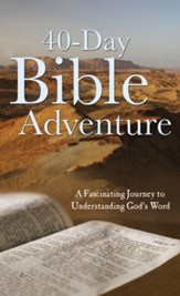 The 40-Day Bible Adventure: A Fascinating Journey to Understanding God's Word - eBook