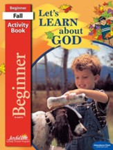 Let's Learn About God Beginner (ages 4 & 5) Activity Book, Revised Edition