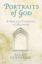 Portraits of God: A Biblical Theology of Holiness - eBook