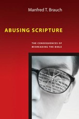 Abusing Scripture: The Consequences of Misreading the Bible - eBook