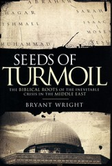 Seeds of Turmoil: The Biblical Roots of the Inevitable Crisis in the Middle East - eBook