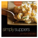 Simply Suppers: Comfort Food You Can Get on the Table in No Time Flat - eBook