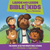 Laugh And Learn Bible For Kids: The Gospel In 52 Five-Minute Bible Stories Audiobook on CD