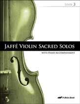 Abeka Jaffe Violin Sacred Solos  Level 3 (with Audio CD)