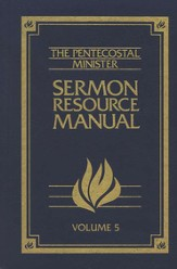 Pentecostal Ministers Resource Manual, Volume 5 The