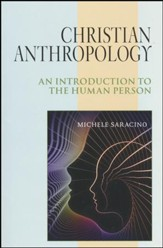 Christian Anthropology: An Introduction to the Human Person