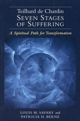 Teilhard de Chardin—Seven Stages of Suffering: A Spiritual Path for Transformation