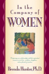 In the Company of Women: Deepening Our Relationships with the Important Women in Our Lives - eBook