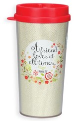 A Friend Loves At All Times tumbler