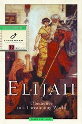 Elijah: Obedience in a Threatening World - eBook