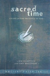 Sacred Time: Living in the Presence of God