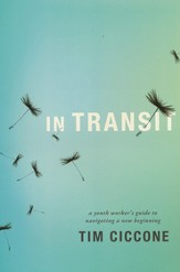 In Transit: A Youth Worker's Guide to Navigating a New Beginning