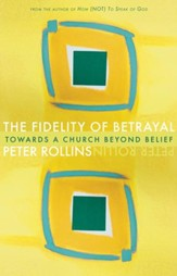 Fidelity of Betrayal: Towards a Church Beyond Belief - eBook