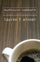 Mudhouse Sabbath: An Invitation to a Life of Spiritual Discipline - eBook