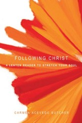 Following Christ: A Lenten Reader to Stretch Your Soul - eBook