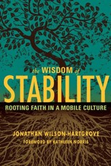 Wisdom of Stability: Rooting Faith in a Mobile Culture - eBook