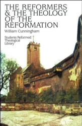 Reformers & the Theology of Reformation