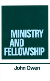 Ministry and Fellowship: Works of John Owen- Volume XIII