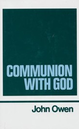 Communion With God: Works of John Owen- Volume II