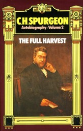 Charles Haddon Spurgeon -Autobiography: The Full  Harvest 1861-1892 Volume 2
