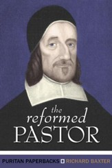 The Reformed Pastor (Puritan Paperbacks Edition)